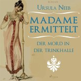 Madame ermittelt - Der Mord in der Trinkhalle (Ungekürzt) (MP3-Download)
