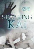 Stalking Kai (eBook, ePUB)
