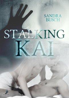 Stalking Kai (eBook, ePUB) - Busch, Sandra