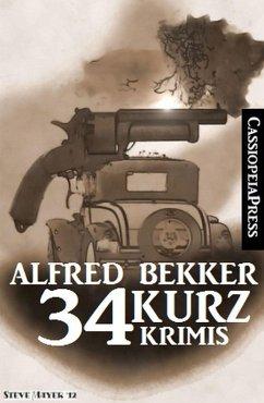 34 Kurz-Krimis (eBook, ePUB) - Bekker, Alfred