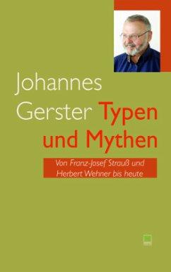 Typen und Mythen - Gerster, Johannes