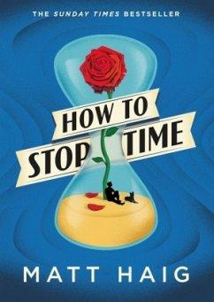 How to Stop Time - Haig, Matt