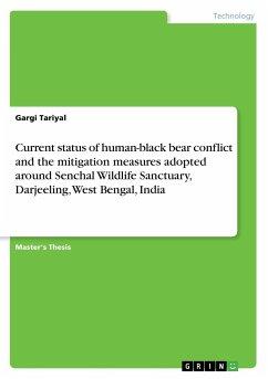 Current status of human-black bear conflict and the mitigation measures adopted around Senchal Wildlife Sanctuary, Darjeeling, West Bengal, India - Tariyal, Gargi