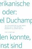 Katharina Neuburger. Die amerikanische Erfahrung, oder: Weshalb Marcel Duchamp in New York Werke ausstellen konnte, die keine Kunst sind.