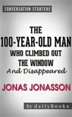 The 100-Year-Old Man Who Climbed Out the Window and Disappeared: by Jonas Jonasson   Conversation Starters (eBook, ePUB)