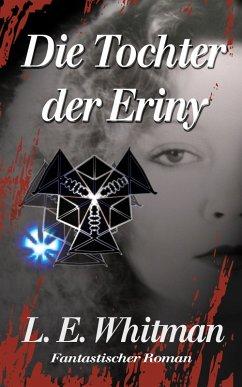 Die Tochter der Eriny (eBook, ePUB) - Whitman, Lara Elaina