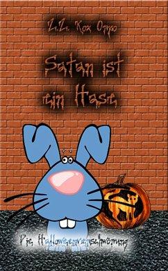 Satan ist ein Hase Die Halloweenverschwörung (eBook, ePUB) - Orpo, Z. Z. Rox