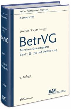 BetrVG - Betriebsverfassungsgesetz, Kommentar - Löwisch, Manfred; Kaiser, Dagmar