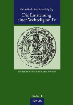 Die Entstehung einer Weltreligion IV