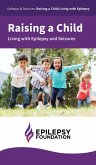 Raising a Child Living With Epilepsy and Seizures (eBook, ePUB)