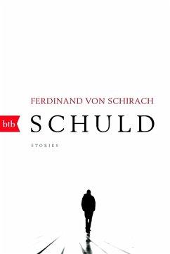 Schuld (eBook, ePUB) - Schirach, Ferdinand von