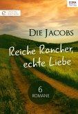 Die Jacobs - Reiche Rancher, echte Liebe - 6 Romane (eBook, ePUB)