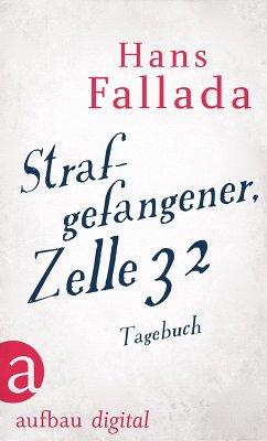 Strafgefangener, Zelle 32 (eBook, ePUB) - Fallada, Hans