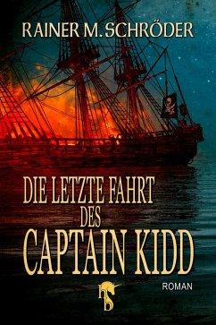 Die letzte Fahrt des Captain Kidd (eBook, ePUB) - Schröder, Rainer M.