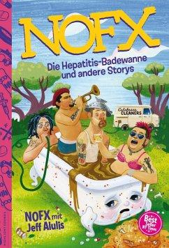 Die Hepatitis-Badewanne und andere Storys (eBook, ePUB) - Nofx; Alulis, Jeff