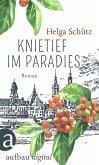 Knietief im Paradies (eBook, ePUB)