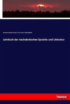 Lehrbuch der neuhebräischen Sprache und Litteratur