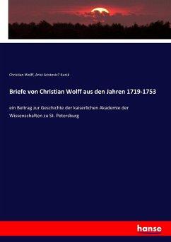 Briefe von Christian Wolff aus den Jahren 1719-1753