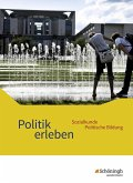 Politik erleben - Sozialkunde - Politische Bildung. Schülerband. Ausgabe B. Neubearbeitung