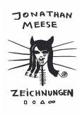 Jonathan Meese. Zeichnungen / Drawings Vol. I