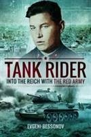 Tank Rider: Into the Reich With the Red Army - Bessonov, Evgeni