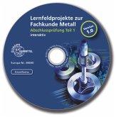 Lernfeldprojekte zur Fachkunde Metall - interaktiv, 1 CD-ROM