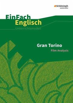 Gran Torino: Filmanalyse. EinFach Englisch Unterrichtsmodelle - Klein, Ulrike; Kugler-Euerle, Gabriele