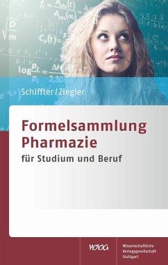 Formelsammlung Pharmazie (eBook, PDF) - Schiffter, Heiko A.; Ziegler, Andreas S.