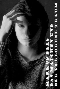 Das Mädchen und der verlorene Traum (eBook, ePUB)