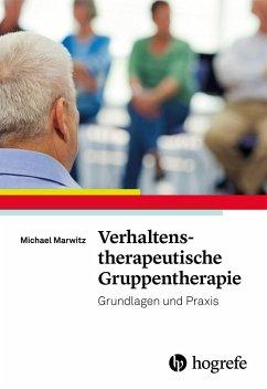 Verhaltenstherapeutische Gruppentherapie (eBook, ePUB) - Marwitz, Michael