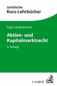 Aktien- und Kapitalmarktrecht - Langenbucher, Katja