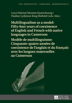 Multilingualism as a model: Fifty-four years of coexistence of English and French with native languages in Cameroon / Modèle de multilinguisme : Cinquante-quatre années de coexistence de l'anglais et du français avec les langues maternelles au Cameroun