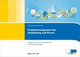 Projektmanagement für Ausbildung und Praxis