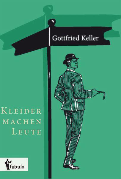 Kleider machen Leute (eBook, ePUB) von Gottfried Keller ...