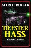 Tiefster Hass: Kriminalroman (eBook, ePUB)