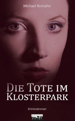 Die Tote im Klosterpark: Kriminalroman (eBook, ePUB)