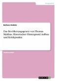 Das Bevölkerungsgesetz von Thomas Malthus. Historischer Hintergrund, Aufbau und Kritikpunkte