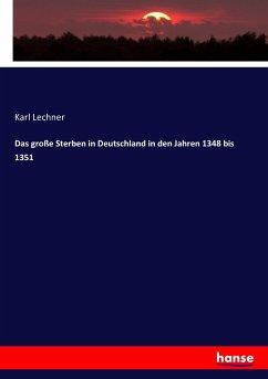 Das große Sterben in Deutschland in den Jahren 1348 bis 1351