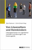Von Löweneltern und Heimkindern (eBook, PDF)