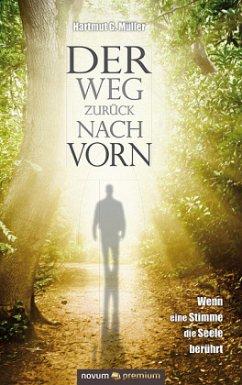 Der Weg zurück nach vorn - Müller, Hartmut G.