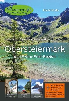 Maremonto Reise- und Wanderführer: Obersteiermark und Pyhrn-Priel-Region - Krake, Martin