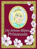 Die Schnee Blüten Prinzessin (eBook, ePUB)
