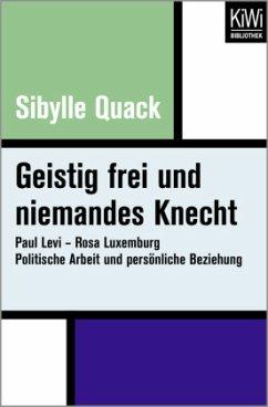 Geistig frei und niemandes Knecht - Quack, Sibylle