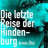 Die letzte Reise der Hindenburg (Ungekürzt) (MP3-Download)