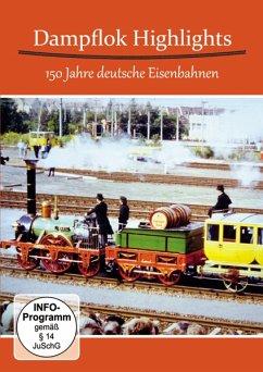 Dampflok Highlights - 150 Jahre Deutsche Eisenb...