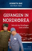 Gefangen in Nordkorea (eBook, ePUB)