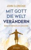 Mit Gott die Welt verändern (eBook, ePUB)