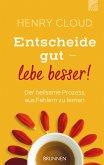 Entscheide gut - lebe besser! (eBook, ePUB)