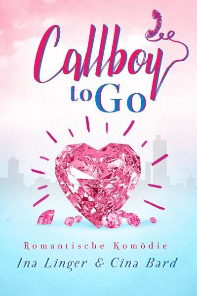 Callboy To Go (eBook, ePUB) - Linger, Ina; Bard, Cina