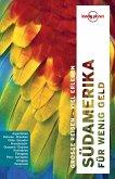 Lonely Planet Reiseführer Südamerika für wenig Geld (eBook, ePUB)